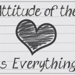 Attitude of the Heart is Everything!