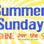 Summer Sundays-Sunshine for the Soul: One by One…